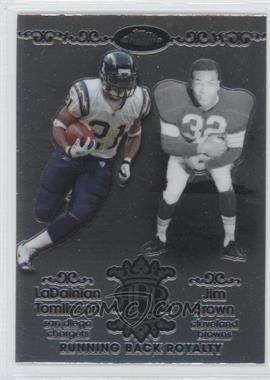 2007 Topps Chrome - Running Back Royalty #RBRD-TB - LaDainian Tomlinson, Jim Brown
