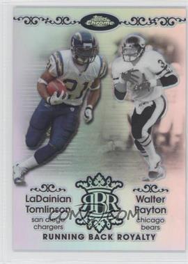 2007 Topps Chrome Running Back Royalty Refractor #RBRD-TP - LaDainian Tomlinson, Walter Payton /199