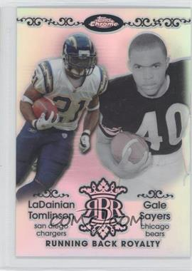 2007 Topps Chrome Running Back Royalty Refractor #RBRD-TSA - LaDainian Tomlinson, Garrison Sanborn, Gale Sayers /199