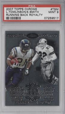 2007 Topps Chrome Running Back Royalty #RBRD-TSM - Emmitt Smith, LaDainian Tomlinson [PSA 9]