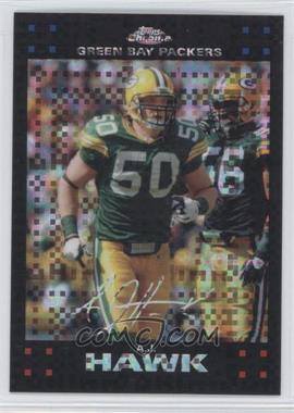 2007 Topps Chrome X-Fractor #TC150 - A.J. Hawk
