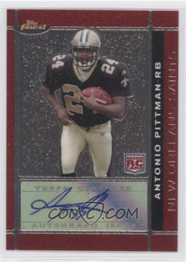 2007 Topps Finest - [Base] - Rookie Autographs [Autographed] #120 - Antonio Pittman