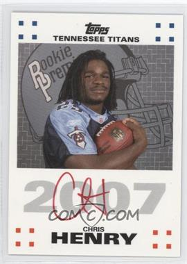 2007 Topps Rookie Premiere Autographs Red Ink #RPA-CH - Chris Henry
