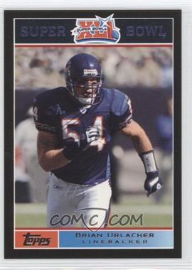 2007 Topps Super Bowl XLI Black #7 - Brian Urlacher /199