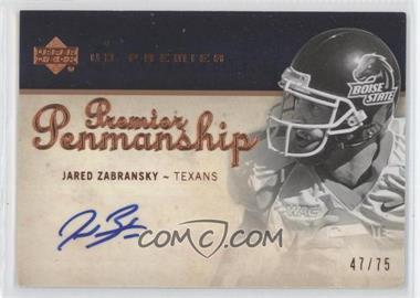 2007 UD Premier - Penmanship - Bronze #PP-JZ - Jared Zabransky /75