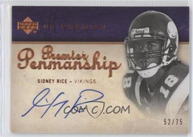 2007 UD Premier - Penmanship - Bronze #PP-SR - Sidney Rice /75