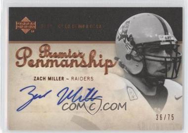 2007 UD Premier - Penmanship - Bronze #PP-ZM - Zach Miller /75