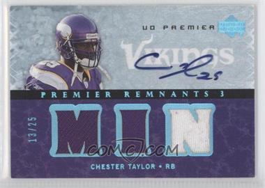 2007 UD Premier - Remnants 3 - Platinum Autographs [Autographed] #PR3-CT - Chester Taylor /25