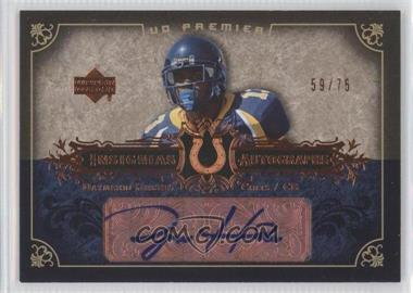2007 UD Premier Insignias Autographs Bronze #IN-DH - Daymeion Hughes /75