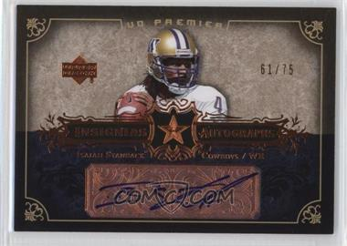 2007 UD Premier Insignias Autographs Bronze #IN-IS - Isaiah Stanback /75