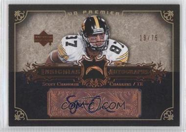 2007 UD Premier Insignias Autographs Bronze #IN-SC - Scott Chandler /75