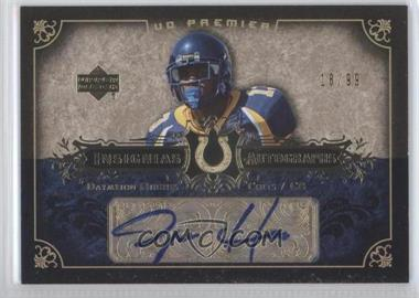 2007 UD Premier Insignias Autographs #IN-DH - Daymeion Hughes /99