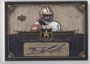 2007 UD Premier Insignias Autographs #IN-IS - Isaiah Stanback /99
