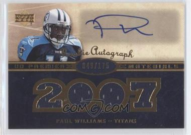 2007 UD Premier Premier Rookie Autographed Materials #140 - Paul Williams /175