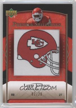 2007 UD Premier Premier Stitchings #PS-98 - Larry Johnson /20