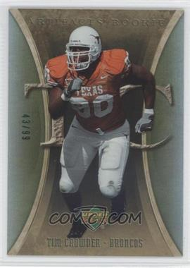 2007 Upper Deck Artifacts - [Base] - Green #147 - Tim Crowder /99