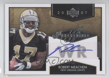 2007 Upper Deck Inkcredible #INK-RM - Robert Meachem