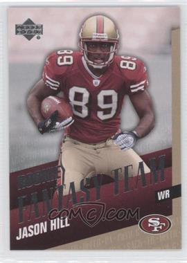 2007 Upper Deck Rookie Fantasy Team #RFT-JH - Jason Hill