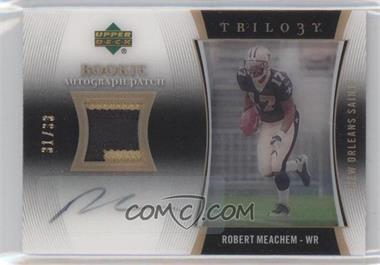 2007 Upper Deck Trilogy Rookie Autograph Patch #RAP-RM - Robert Meachem /33
