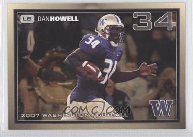2007 Washington Huskies Team Issue - [Base] #DAHO - Dan Howell