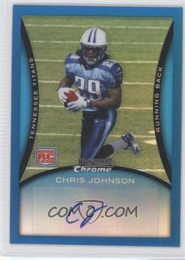 2008 Bowman Chrome - [Base] - Rookie Autographs Blue Refractor [Autographed] #BC76 - Chris Johnson /35