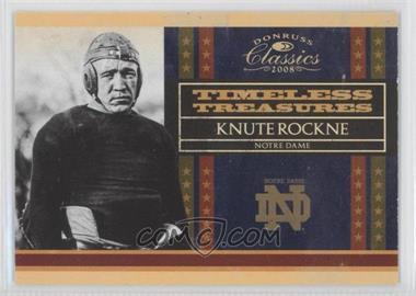 2008 Donruss Classics - Timeless Treasures - Gold #TT-4 - Knute Rockne /100