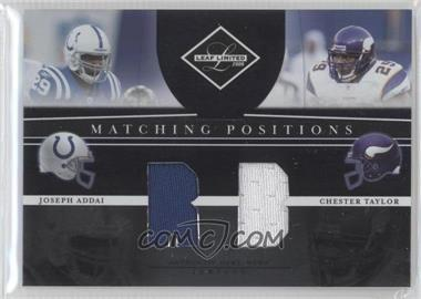 2008 Leaf Limited Matching Positions #MP-12 - Chester Taylor, Joseph Addai /100