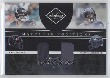 2008 Leaf Limited Matching Positions #MP-3 - Matt Schaub, Matt Hasselbeck /100