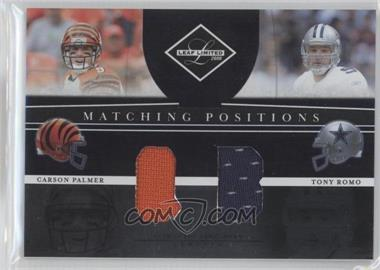 2008 Leaf Limited Matching Positions #MP-4 - Carson Palmer, Tony Romo /100