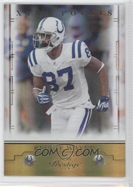 2008 Prestige Xtra Points Gold #43 - Reggie Wayne /250
