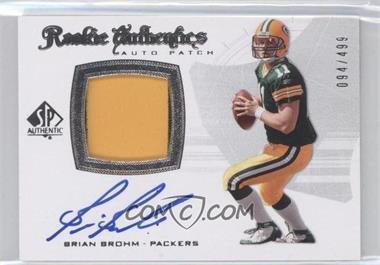 2008 SP Authentic - [Base] #301 - Rookie Authentics Auto Patch - Brian Brohm /499