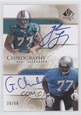 2008 SP Authentic Chirography Dual Autographs #CH2-LC - Jake Long, Gosder Cherilus /80