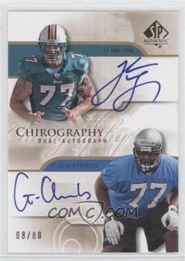 2008 SP Authentic Chirography Dual Autographs #CH2-LC - Jake Long, Gosder Cherilus /80