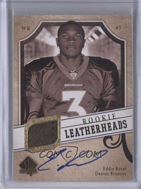 2008 SP Authentic Rookie Leatherheads #LH-ER - Eddie Royal /150