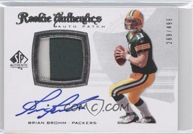 2008 SP Authentic #301 - Brian Brohm /499