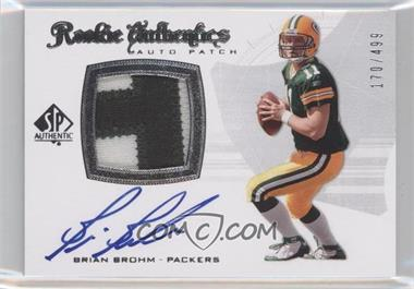 2008 SP Authentic #301 - Rookie Authentics Auto Patch - Brian Brohm /499