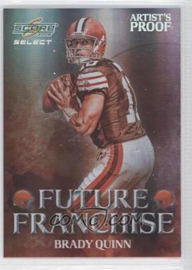 2008 Score Select - Future Franchise - Artist's Proof #FF-2 - Brady Quinn /32