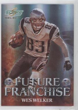 2008 Score Select - Future Franchise #FF-13 - Wes Welker /999