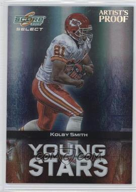 2008 Score Select - Young Stars - Artist's Proof #YS-11 - Kolby Smith /32