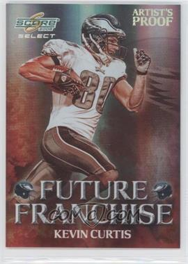 2008 Score Select Future Franchise Artist's Proof #FF-16 - Kevin Curtis /32