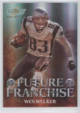 2008 Score Select Future Franchise #FF-13 - Wes Welker /999