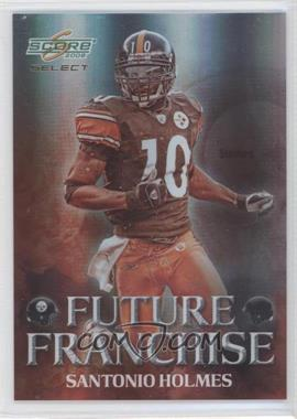 2008 Score Select Future Franchise #FF-7 - Santonio Holmes /999