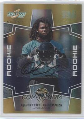 2008 Score Select Gold Zone Autographs [Autographed] #372 - Quentin Groves /50