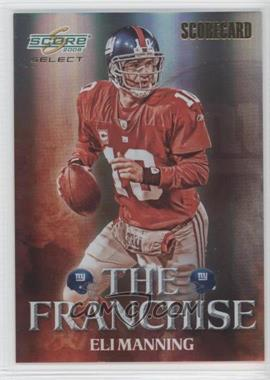 2008 Score Select The Franchise Scorecard #F-12 - Eli Manning /100
