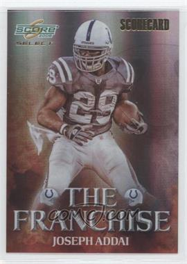 2008 Score Select The Franchise Scorecard #F-3 - Joseph Addai /100
