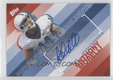 2008 Topps - Performance Highlights - Autographs [Autographed] #THA-AM - Anthony Morelli
