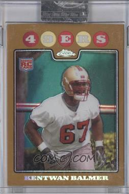 2008 Topps Chrome Gold Refractor #TC230 - Kentwan Balmer /199