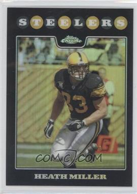 2008 Topps Chrome Refractor #TC100 - Heath Miller