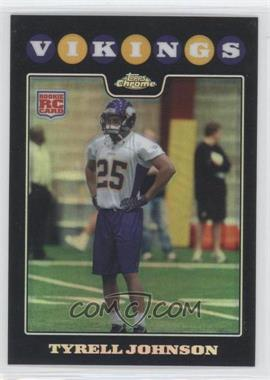 2008 Topps Chrome Refractor #TC274 - Tyrell Johnson