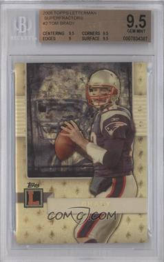 2008 Topps Letterman Superfractor #2 - Tom Brady /1 [BGS 9.5]